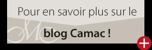 Pour en savoir plus sur le blog Camac!