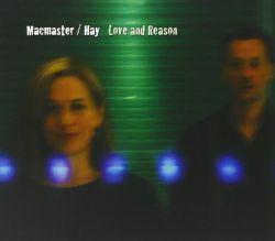 Macmasters/Hay Love and Reason