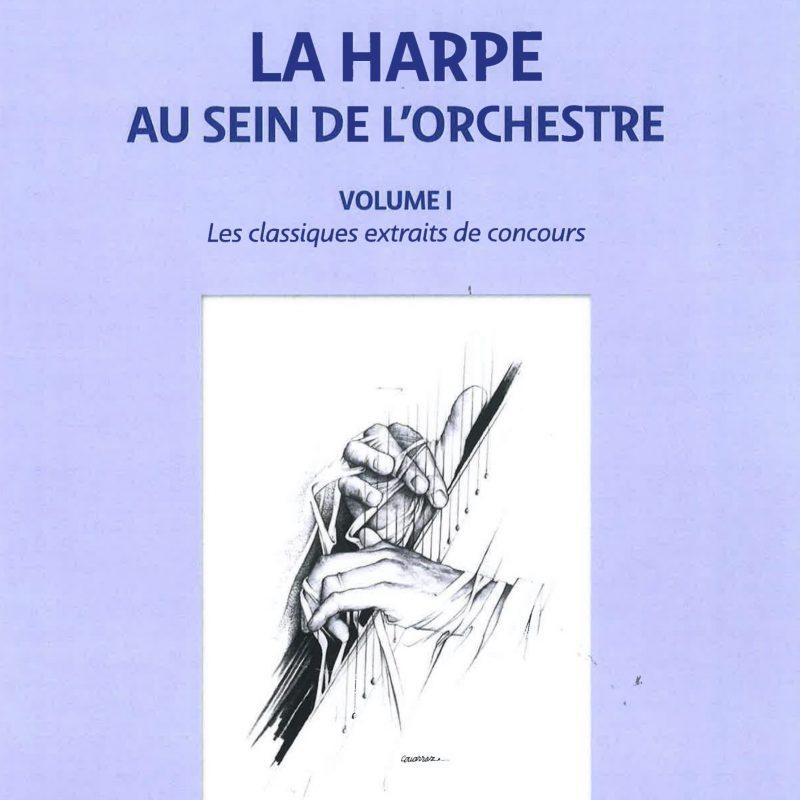 La harpe au sein de l'orchestre, vol. 1