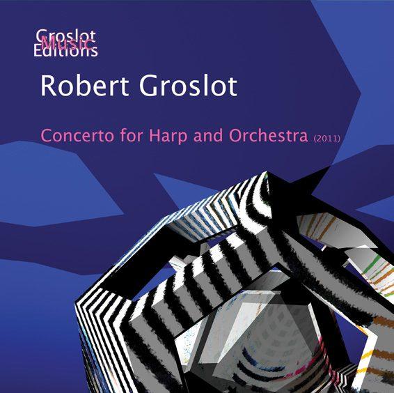 Robert Groslot: Harp Concerto